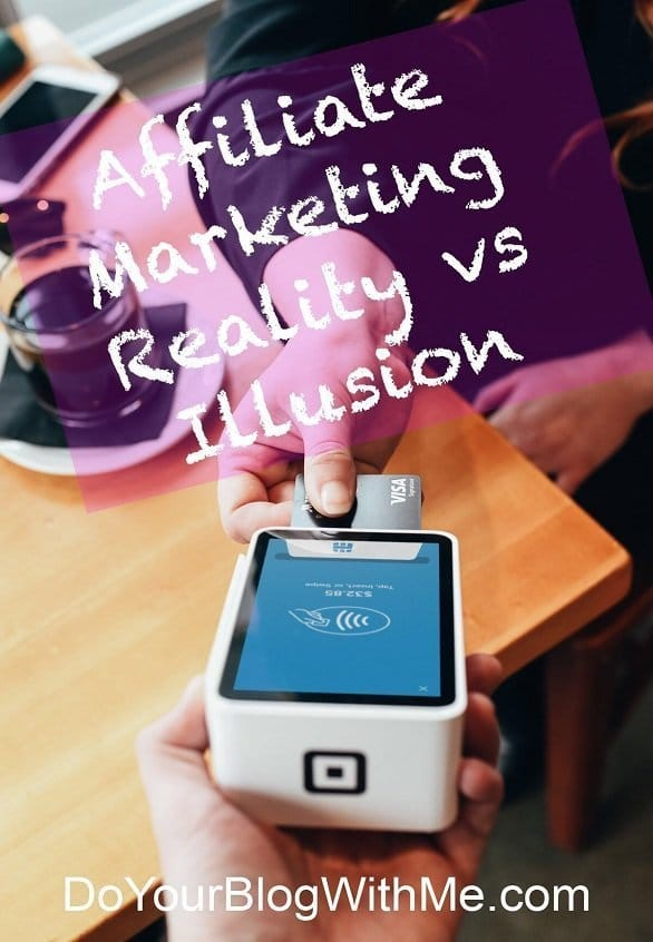 Affiliate Marketing Reality vs Illusion